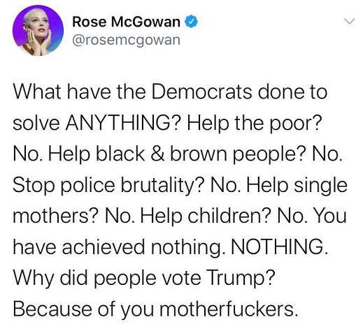 tweet rose mcgowan what have democrats done to help poor you achieved nothing why people voted trump