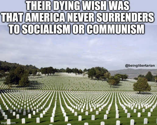 dday gravestones their dying wish america never surrender to socialism communism
