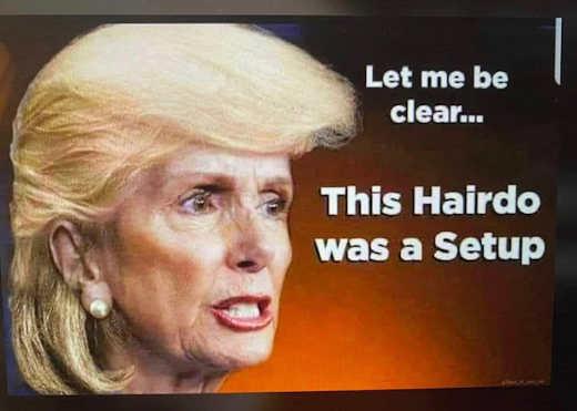 nancy pelosi clear setup trump hair