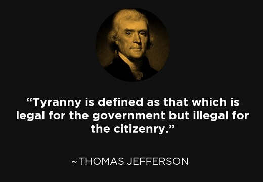 quote thomas jefferson legal for the government illegal for the citizenry