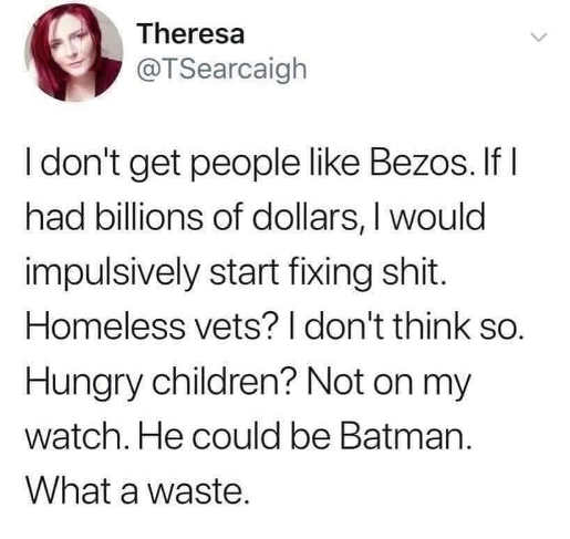 tweet theresa dont get bezos billions fix vets children batman