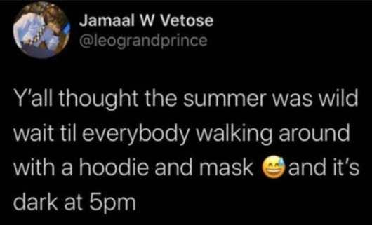 tweet vetose thought summer wild wait until hoodie mask dark at 5pm