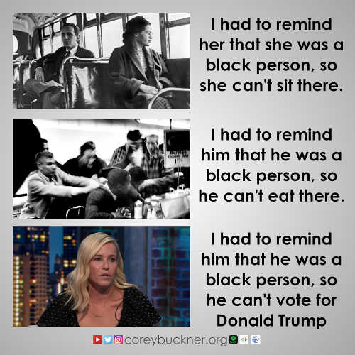 chelsea handler had to remind him he was black person cant vote for trump rosa parks