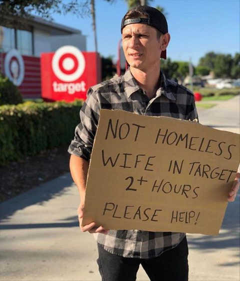 guy sign not homeless wife in target 2 hours please help