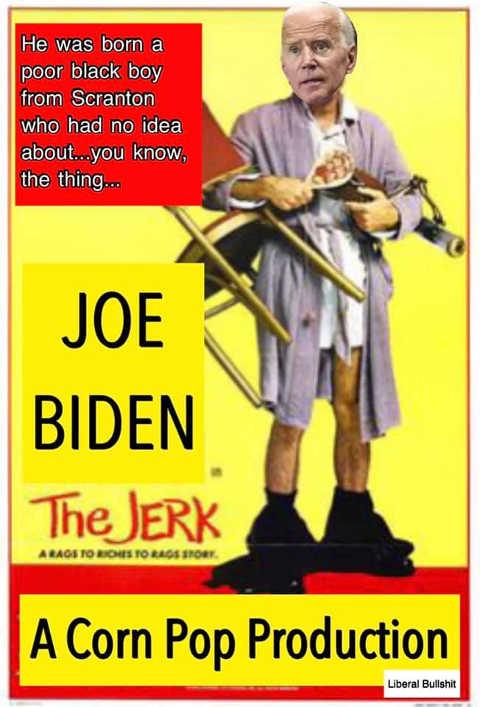 joe biden corn pop production jerk born a poor black boy scranton
