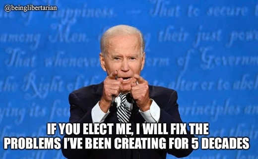 joe biden if you elect me i will fix the problems ive created for 5 decades