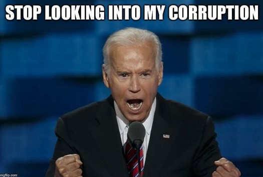 joe biden stop looking into my corruption