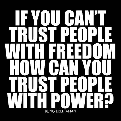 message if you cant trust people with freedom how can you trust people with power