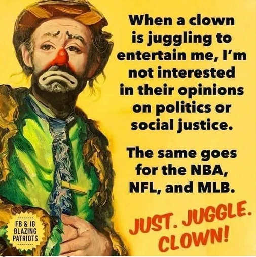 message when clown juggling entertain not interest opinions social justice nfl nba mlb