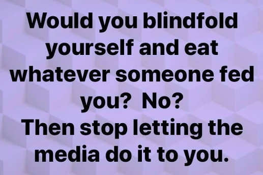 question would you blindfold yourself eat whatever fed stop letting media do it
