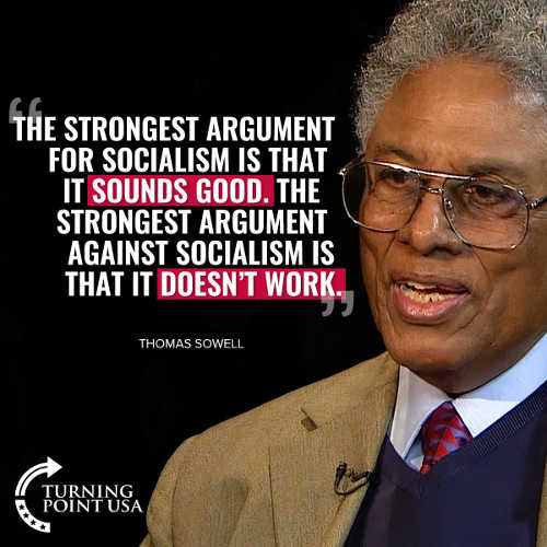 quote thomas sowell strongest argument socialism sounds good against doesnt work