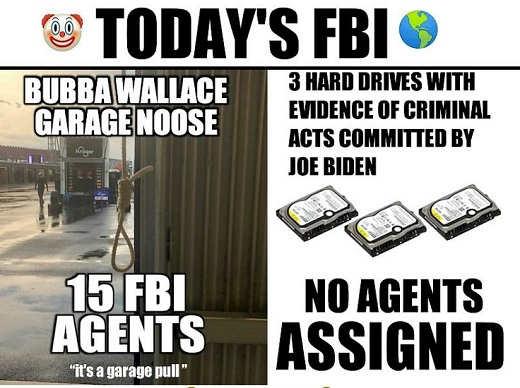 todays fbi 15 agents bubba wallace garage rope joe biden 3 hard drives 0 assigned