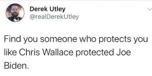 tweet kerek utley find you someone who protects you like chris wallace protected joe biden