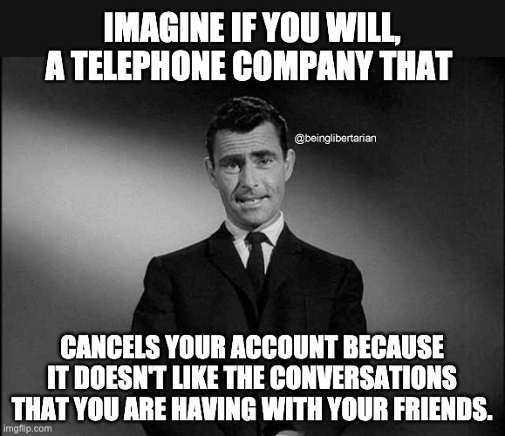 twilight zone imagine telephone company cancels your account doesnt like conversation youre having with friends