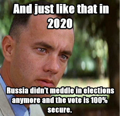 forrest gump just like that 2020 russia didnt meddle elections 100 percent secure