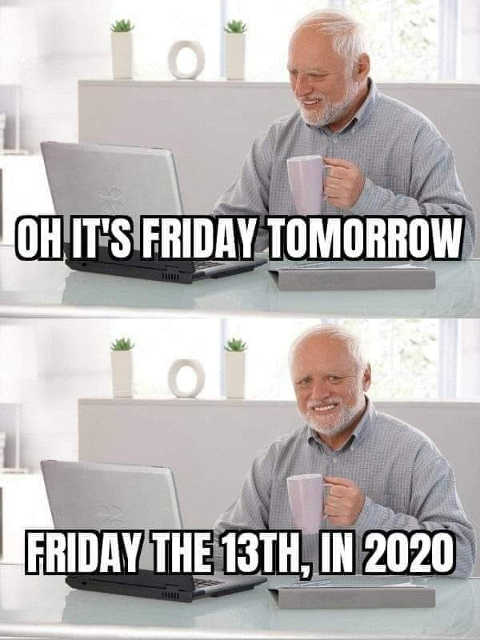 friday tomorrow the 13th in 2020