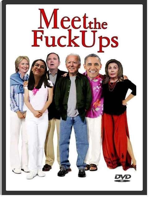 meet the fuckups hillary obama pelosi biden schiff aoc
