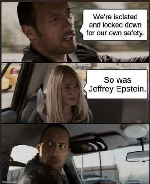 rock were isolated and locked down for our own safety so was jeffrey epstein