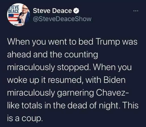 tweet steve deace went to bed trump ahead voting stop chavez like morning totals this is coup