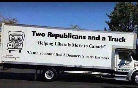 two republicans and a truck helping liberals move to canada cant find 2 democrats do work