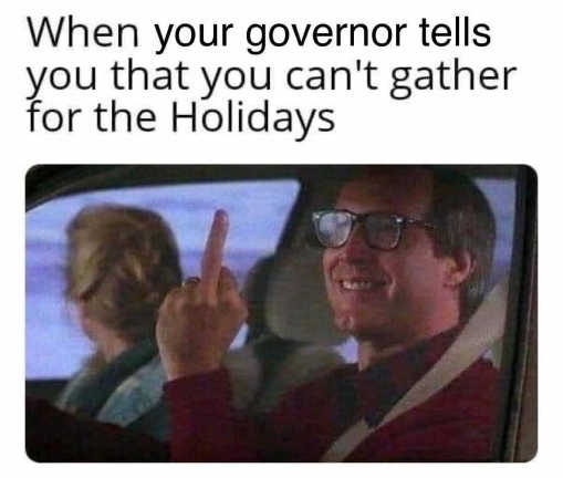 when your governor tells you cant gather for holidays flipping bird chevy vacation