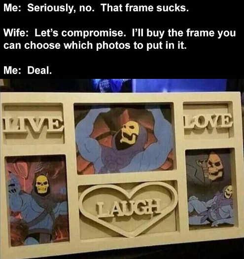 frame sucks wife compromise live laugh love skeletor