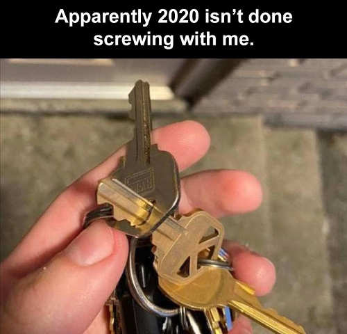 keys chain apparently 2020 not done screwing with me