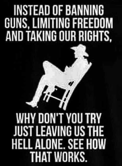 message instead of banning guns freedom taking rights try leaving hell alone