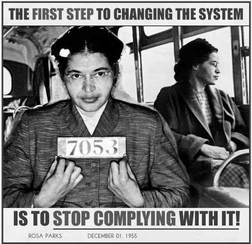 message rosa parks first step to changing system stop complying with it