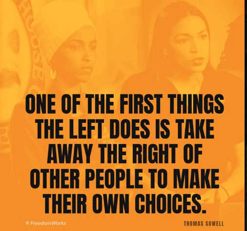 quote aoc omar thomas sowell one of first thing left does is take awy right to make own choices