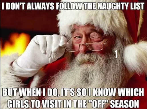 santa dont always follow naughty list who which girls to visit in the off season