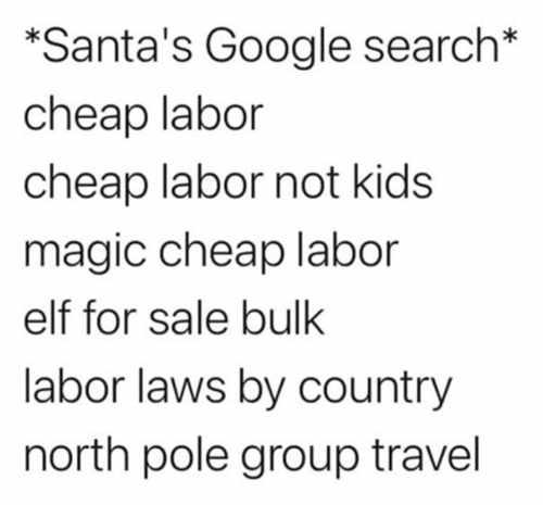 santas google search cheap labor not kids elfs labor laws