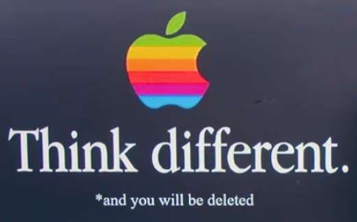 apple think different and you will be deleted