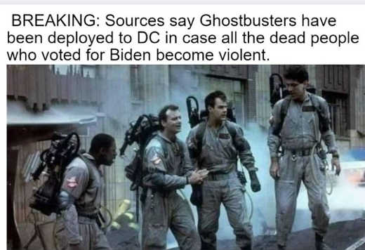 breaking ghostbusters deployed dc in case dead people voted biden become violent