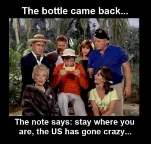 gilligans island bottle stay where you are us has gone crazy