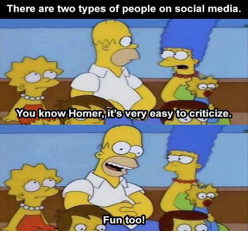 homer types of people social media easy to criticize fun too