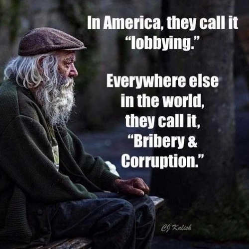 in america call it lobbying everywhere else bribery corruption