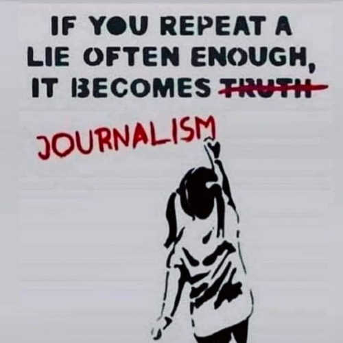 message if you repeat lie enough becomes truth journalism