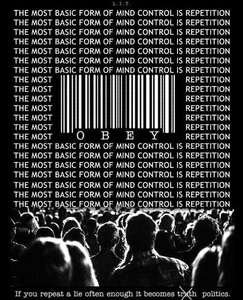 message most basic form of mind control is repitition repeat a lie brainwashing