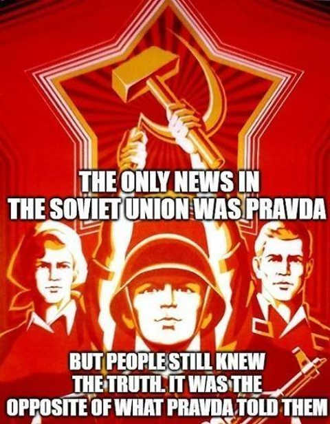 only news in soviet union pravda people still knew truth opposite what told