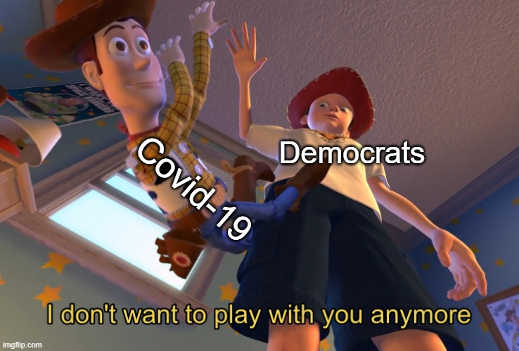toy story democrats dont want to play with covid 19 anymore
