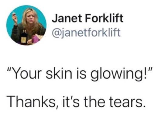 tweet janet forklift skin is glowning from tears