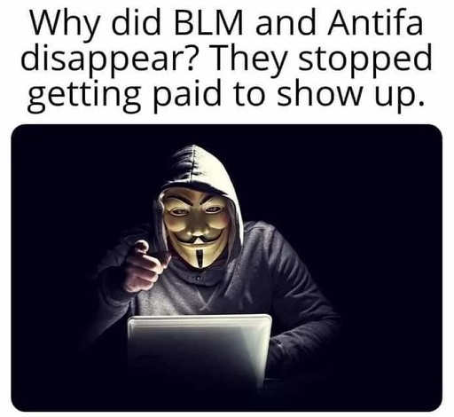 why did blm antifa disappear they stopped getting paid to show up