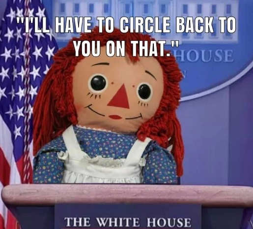 quote ill have to circle back to you on that biden press secretary