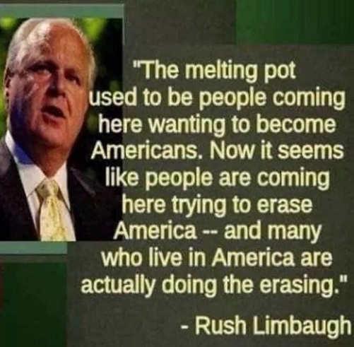 quote rush limbaugh melting pot now seems people erasing america