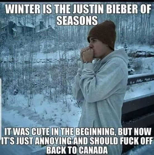 winter justin bieber of seasons cute beginning fuck off annoying back to canada