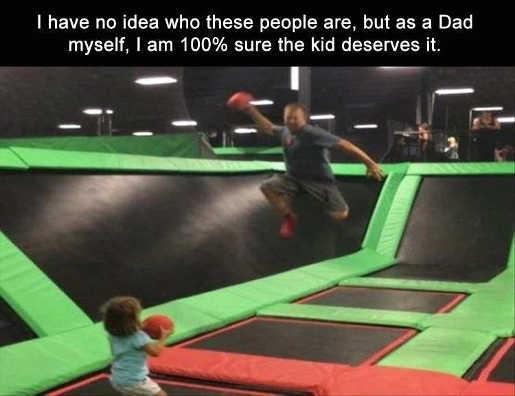 dad kid dodgeball trampoline kid deserves