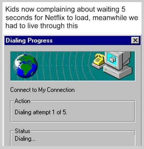 kids complaining 5 second netflix us dialing attempt internet