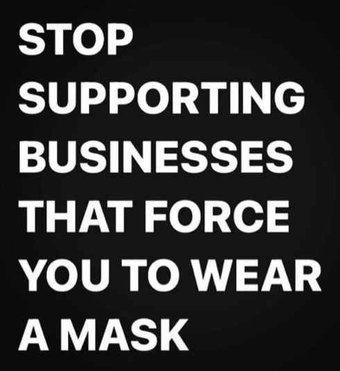 message stop supporting businesses force you to wear a mask