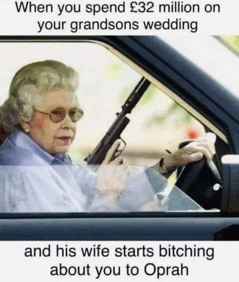 queen when you spend millions royal wedding wife bitches on oprah
